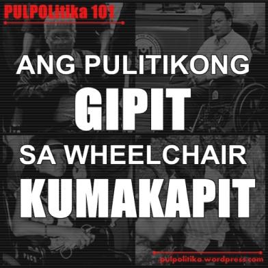 PULPOLitiko 101 Pulitikong Gipit sa Wheelchair kumakapit